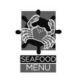 seafood menu black and white emblem with crab vector image