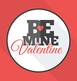 St Valentines day greeting card in flat style Be vector image vector image