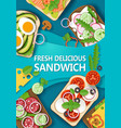 fresh delicious sandwich poster banner template vector image vector image