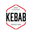 fresh kebab stamp sign vintage vector image vector image