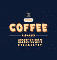latin alphabet coffee font in cute cartoon 3d vector image