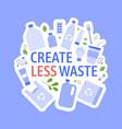 create less waste concept zero waste vector image