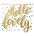 Hello lovely lettering phrase in golden style