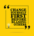 Inspirational motivational quote Change yourself vector image vector image