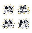 hello spring summer autumn and winter vector image