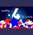 independence day 4 th july with star and flag vector image vector image
