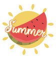 inscription summer with watermelon vector image
