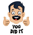 man is showing you did it with hand gesture on vector image