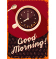retro poster with coffee cup and clock vector image vector image