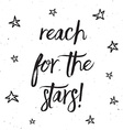reach for the stars typography design 0403 vector image vector image