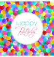 multicolor happy birthdays card vector image vector image