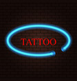 neon banner salon tattoo on brick background vector image vector image