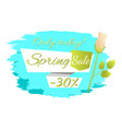 only today spring sale 30 off advertisement label vector image