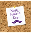 Sheet of Paper and Happy Fathers Day on vector image vector image