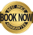 Book now best price guarantee golden label vector image