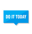 do it today price tag vector image vector image