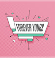 forever yours retro design element in pop art vector image