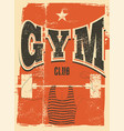 gym club typographic vintage grunge poster design vector image