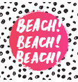 hand drawn summer quote beach vector image