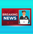 mass media banner anchorman in breaking news vector image vector image