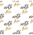 seamless background with text love valentines day vector image