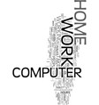 work at home on the computer text word cloud vector image vector image