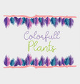 colorful plants design vector image
