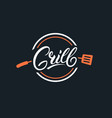 grill hand written lettering logo vector image vector image