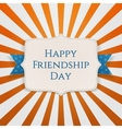 Happy Friendship Day realistic Holiday Label vector image vector image