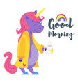 happy unicorn drinking tea in the morning vector image