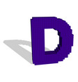 3d pixelated capital letter d 3d vector image vector image