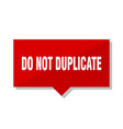 do not duplicate red tag vector image vector image