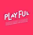 playful style font design vector image