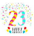 happy birthday for 23 year party invitation card vector image vector image