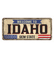 welcome to idaho vintage rusty metal sign vector image