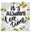 it s always tea time quote