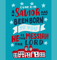 hand lettering with bible verse a savior has been vector image
