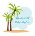 palm trees on a sandy island summer vacation vector image vector image