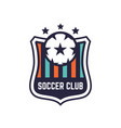 soccer or football club logo or badge vector image vector image