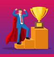 super businessman in cloak goes to golden trophy vector image