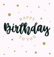 abstract letter happy birthday on white vector image vector image