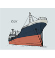 ferry boat hand draw sketch vector image vector image