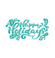 happy holidays turquoise calligraphy lettering vector image