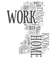 work at home what you may not know text word vector image vector image