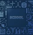 school concept blue outline frame or vector image vector image