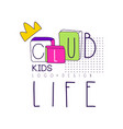 kids life club logo design element for vector image vector image