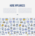 home appliances concept with thin line icons vector image vector image