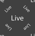 Live sign icon Seamless pattern on a gray vector image vector image