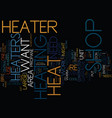 the benefits of a shop heater text background vector image vector image