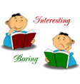 interesting and boring vector image vector image